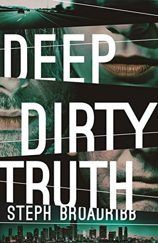 Deep Dirty Truth by Steph Broadribb
