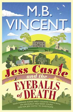 Jess Castle and the Eyeballs of Death by M.B. Vincent